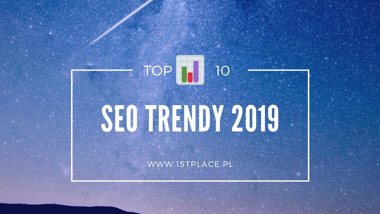 SEO Trendy – Czyli na co zwrócić uwagę w 2019 roku?