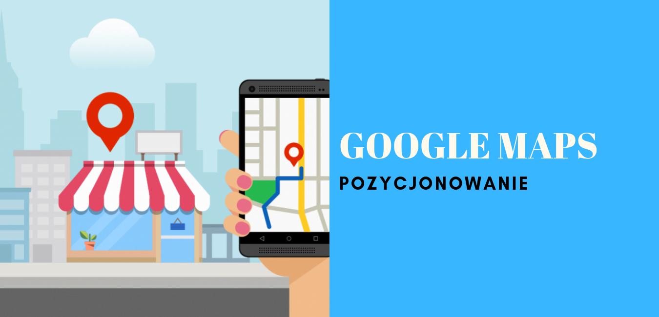 Google Maps – Pozycjonowanie wizytówki [Poradnik]