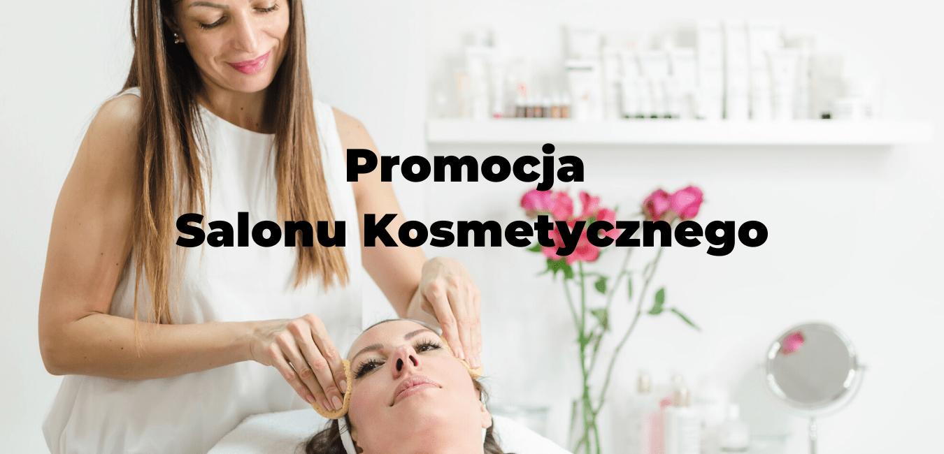 Promocja Salonu Kosmetycznego